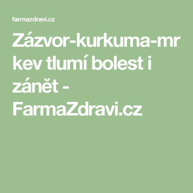 Zázvor-kurkuma-mrkev tlumí bolest i zánět - FarmaZdravi.cz