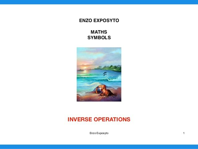 MATHS SYMBOLS - INVERSE OPERATIONS