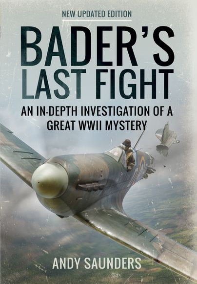 Bader's Last Fight - http://www.pen-and-sword.co.uk/Baders-Last-Fight-Paperback/p/12714