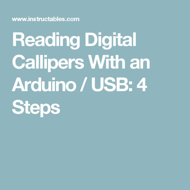 Reading Digital Callipers With an Arduino / USB: 4 Steps