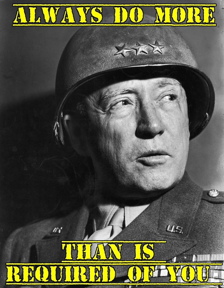 Gen. George S. Patton - Always do more...