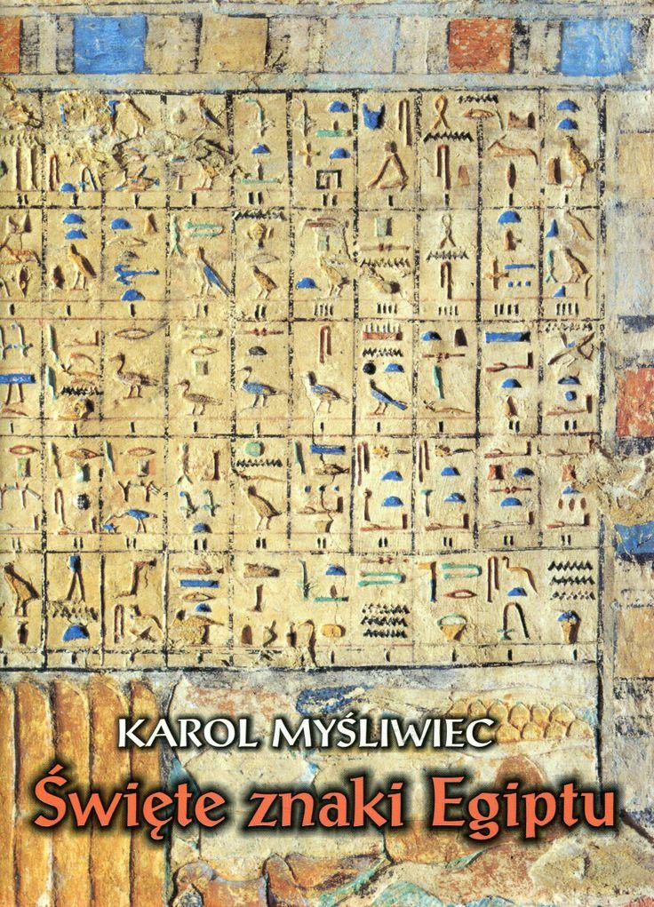 """""""Święte znaki Egiptu"""" Karol Myśliwiec Cover by Krystyna Töpfer Published by Wydawnictwo Iskry 2001"""