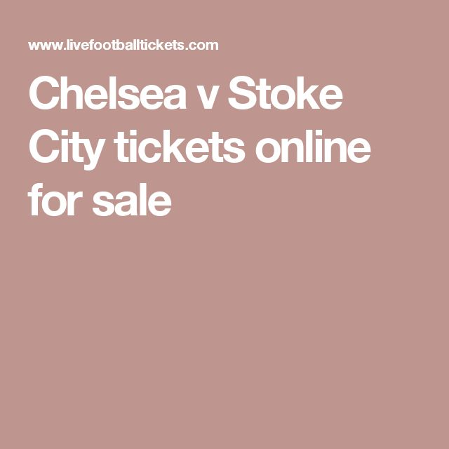 Chelsea v Stoke City tickets online for sale