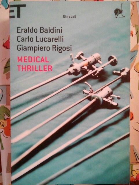 Medical Thriller di Eraldo Baldini, Carlo Lucarelli e Giampiero Rigosi.