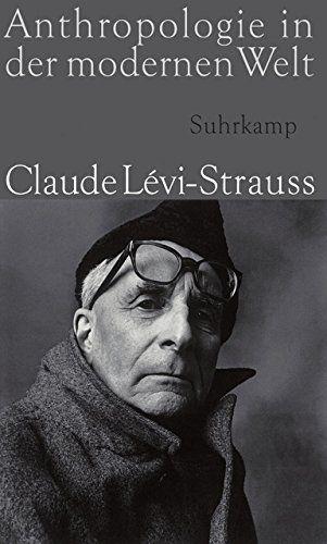 Anthropologie in der modernen Welt: Amazon.de: Claude Lévi-Strauss, Eva Moldenhauer: Bücher