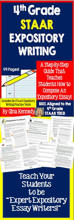 With this resource you will find a 49 page step-by-step guide teaching students to write an expert expository essay. This resource is 100% aligned to the Texas STAAR 4th Grade Expository Essay Scoring Guide that was released in May of 2015.  Complete lessons, organizers, rubrics, STAAR like writing prompts and everything else you need to turn your class into expert expository writers.