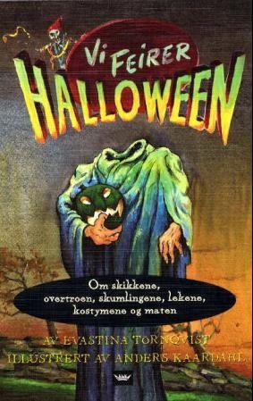 """""""Vi feirer halloween - om skikkene, overtroen, skumlingene, lekene, kostymene og maten"""" av Evastina Törnqvist"""