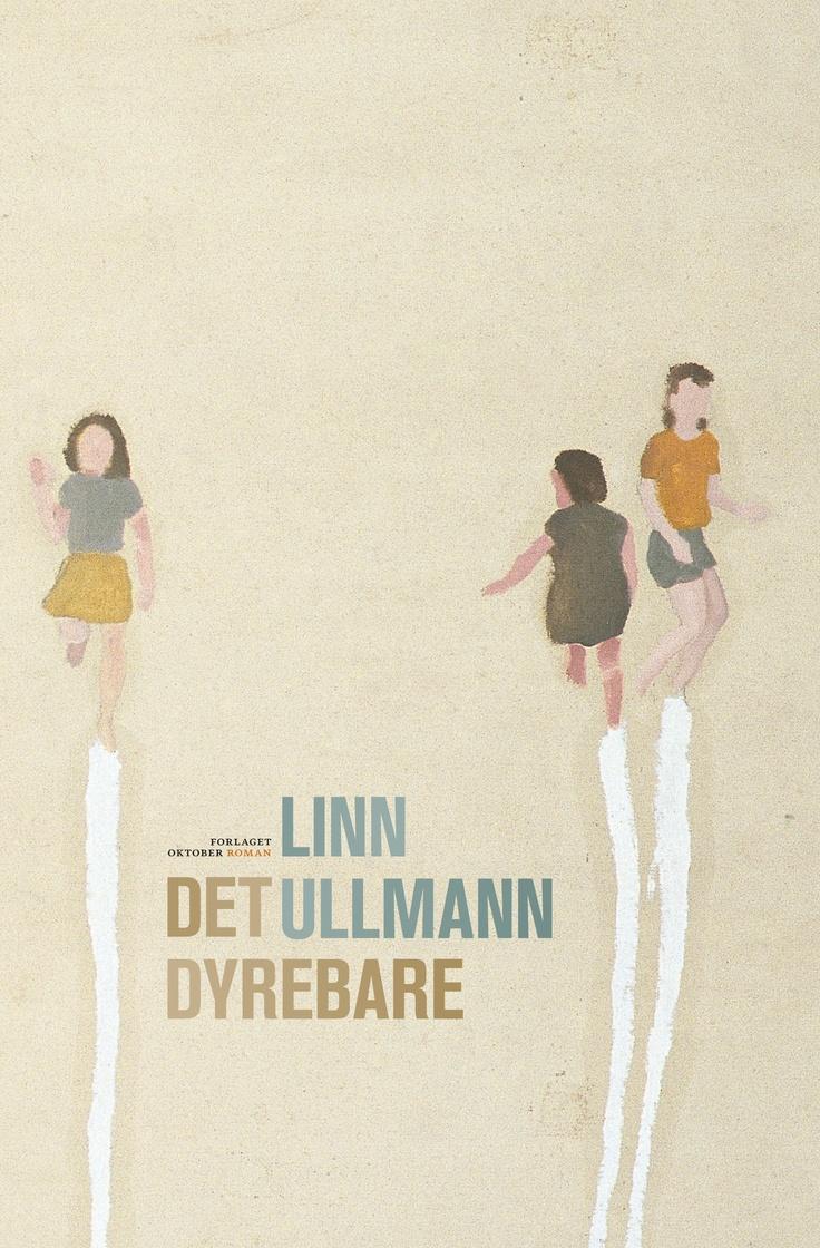 Det Dyrebare, Linn Ullmann November 2012 Good Booksnovember