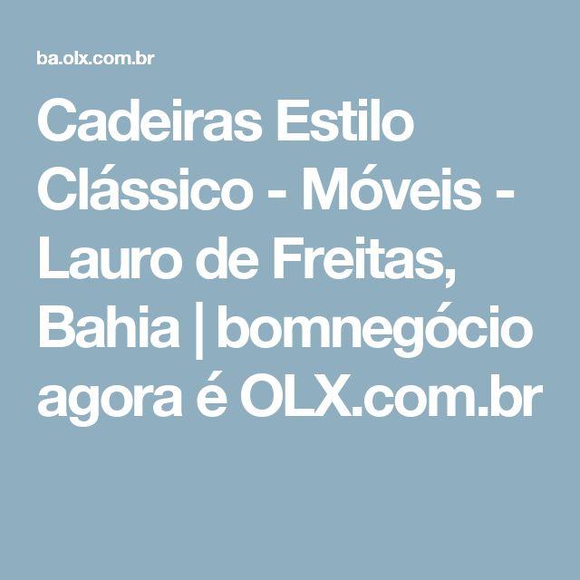 Cadeiras Estilo Clássico - Móveis - Lauro de Freitas, Bahia | bomnegócio agora é OLX.com.br