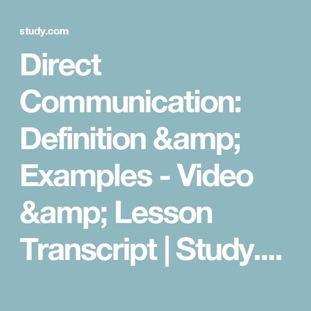 Direct Communication: Definition & Examples - Video & Lesson Transcript | Study.com