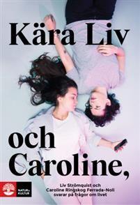 (Kanske ska vänta på pocket) Kära Liv och Caroline : Liv Strömquist och Caroline Ringskog Ferrada-Noli