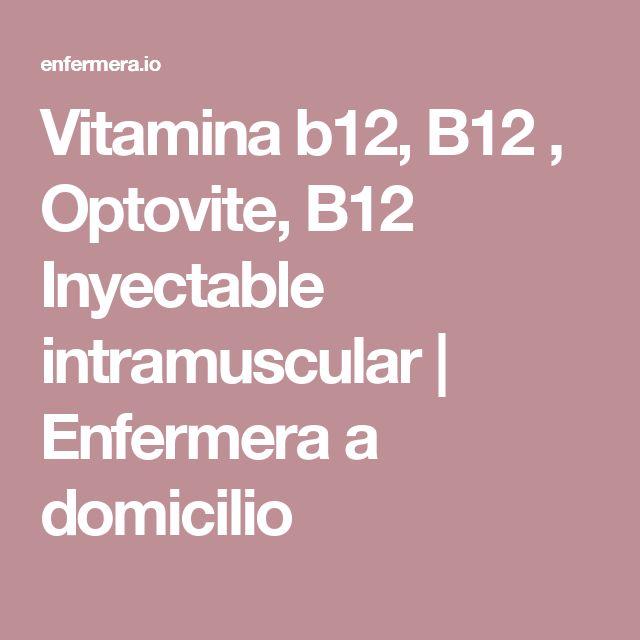 Vitamina b12, B12 , Optovite, B12 Inyectable intramuscular | Enfermera a domicilio