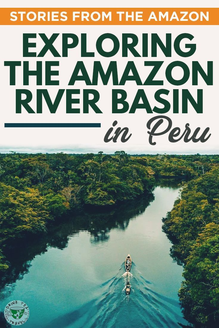 Did You Know You Can Experience The Amazon River Basin From Peru
