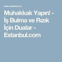 Muhakkak Yapın! - İş Bulma ve Rızık İçin Dualar - Estanbul.com