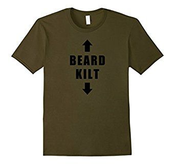 Beard Kilt Funny Scottish T-Shirt: Beard, kilt...any questions? This shirt is perfect for proud, bearded Scots, bagpipers, or anyone else who confidently wears a beard and a kilt. Or wishes they did.