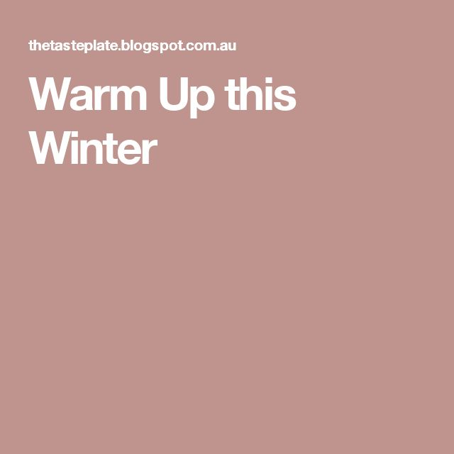 Warm Up this Winter
