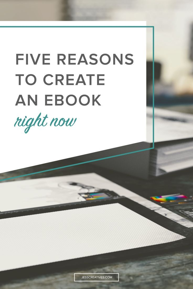 Five Reasons To Create An Ebook Right Now