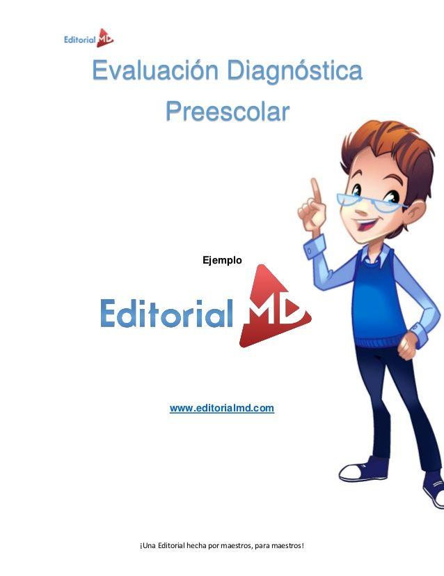 ¡Una Editorial hecha por maestros, para maestros! Ejemplo www.editorialmd.com Evaluación Diagnóstica Preescolar