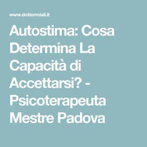 Autostima: Cosa Determina La Capacità di Accettarsi? - Psicoterapeuta Mestre Padova