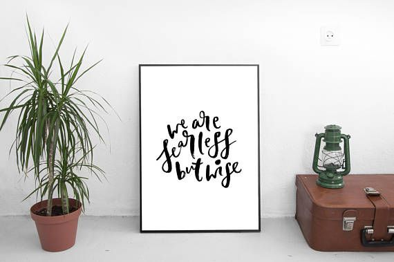 We Are Fearless But Wise Hand Lettering Printable quotes