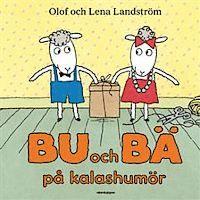 Bu och Bä på kalashumör - Olof Landström, Lena Landström - Bok (9789129637502) | Bokus bokhandel
