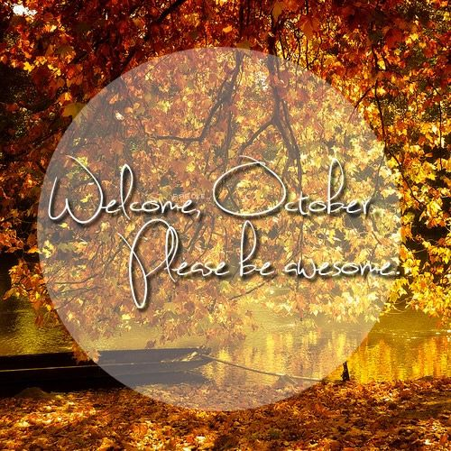 Welcome, October. Please Be Awesome