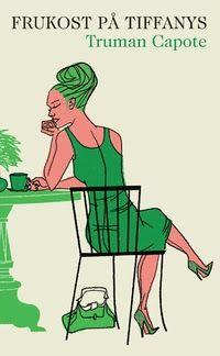 Recension: Frukost på Tiffany's av Truman Capote - Fru Bibliofil