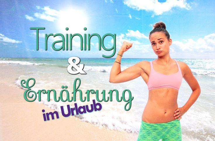 Training und Ernährung im Urlaub - Schlank bleiben - Kein Muskelabbau