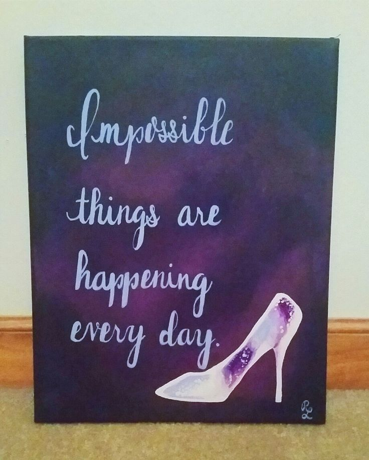 """""""Impossible things are happening every day."""" Rodgers and Hammerstein's """"Cinderella""""   It will get better. Not today, but maybe tomorrow. Don't give up."""