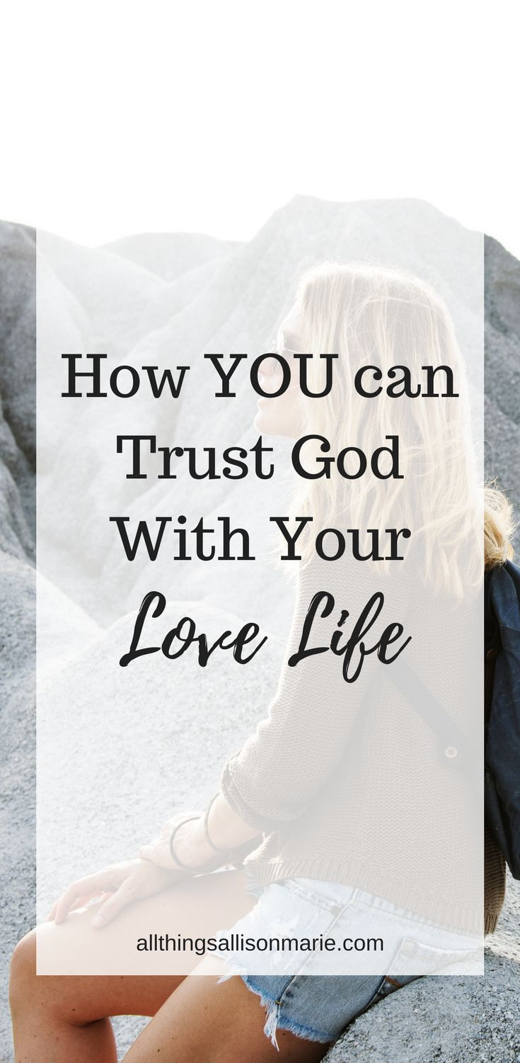 How to trust God with your love life and relationships as a single  Christian girl. #single #singleChristian #singlegirl #trustGod  #trustingGod #lovelife
