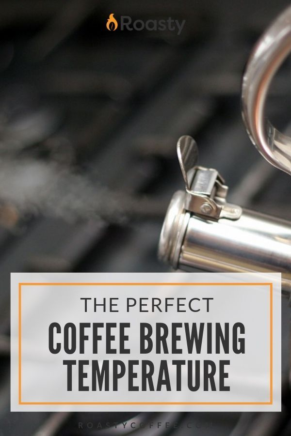 The Perfect Coffee Brewing Temperature How To Brew Coffee Brew Brewing Coffee Perfect Temperature Coffee Brewing Brewing Coffee Brewing Methods