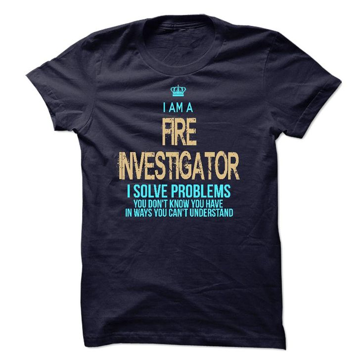 (New Tshirt Great) I Am A Fire Investigator [Hot Discount Today] Hoodies, Funny Tee Shirts