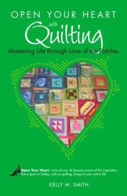 88 best quilts quilts quilts images on pinterest quilting open your heart with quilting mastering life through love of the patches by kelly smith fandeluxe Images