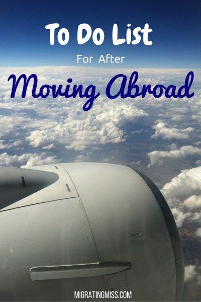 New Expat? Your To Do List For After Moving Abroad - Migrating Miss