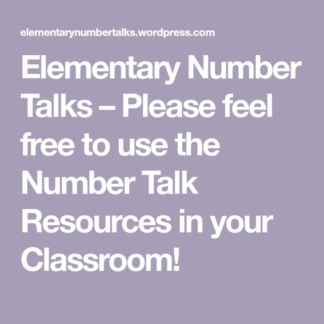 Elementary Number Talks Please Feel Free To Use The Number Talk Resources In Your Classroom Advisory Number Talks Math Talk Math