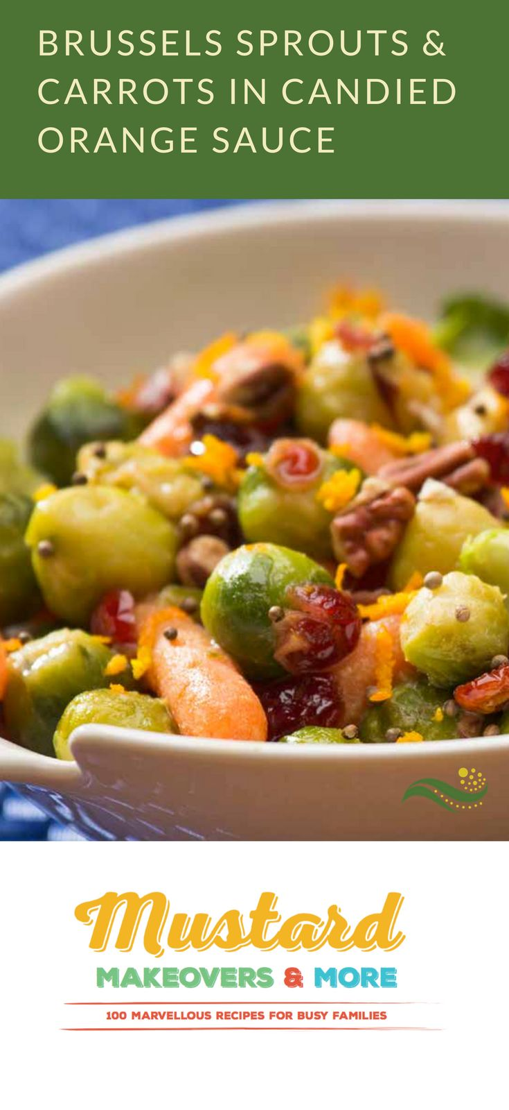 Brussels Sprouts & Carrots in Candied Orange Sauce from Mustard Makeovers & More