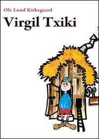 """""""Virgil Txiki"""" (Kirkegaard, Ole Lund)"""