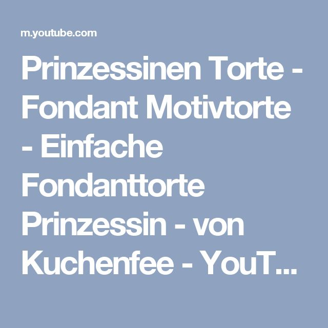 Prinzessinen Torte - Fondant Motivtorte - Einfache Fondanttorte Prinzessin - von Kuchenfee - YouTube