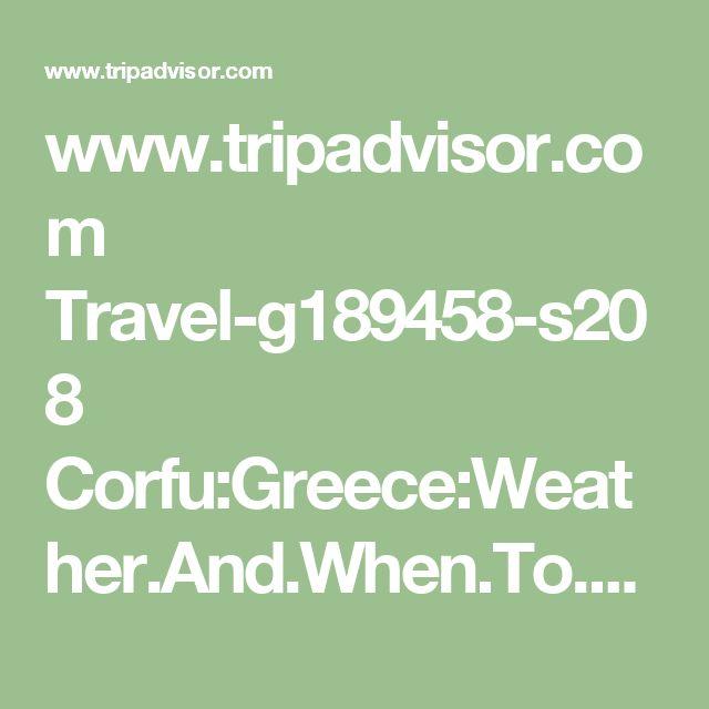 www.tripadvisor.com Travel-g189458-s208 Corfu:Greece:Weather.And.When.To.Go.html