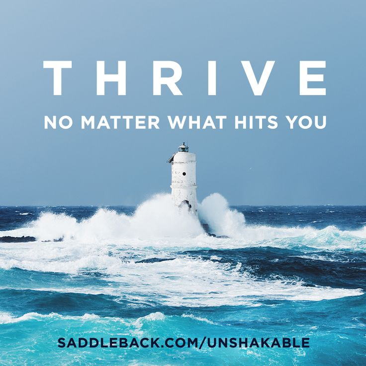 Thrive, no matter what hits you. Learn more about this series at saddleback.com/unshakable. #UnshakableLife