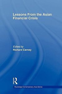 Lessons from the Asian financial crisis / ed. by Richard Carney. -- London ;  New York :  Routledge, Taylor & Francis Group,  2011.