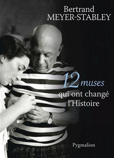 12 muses qui ont changé l'histoire - BERTRAND MEYER-STABLEY #renaudbray #livre #book #art