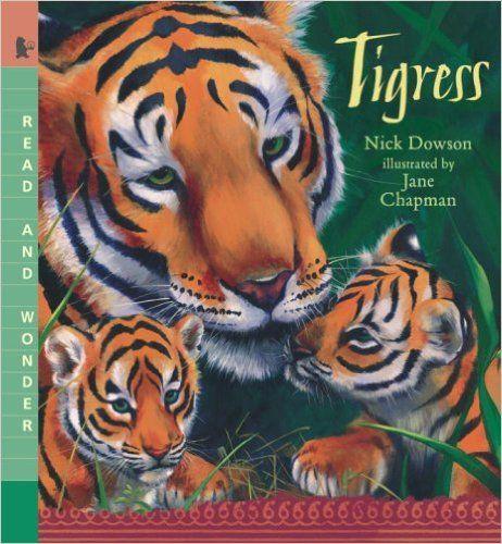 Tigress: Read and Wonder: Nick Dowson, Jane Chapman: 9780763633141: Amazon.com: Books