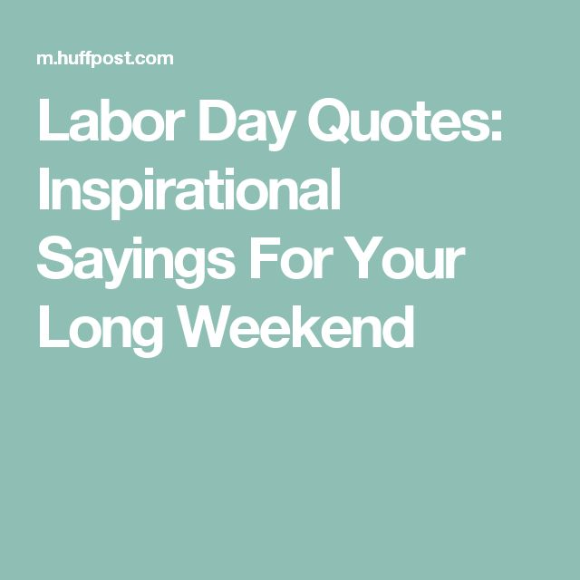 Long Inspirational Quote About Happiness: 25+ Best Labor Day Quotes On Pinterest