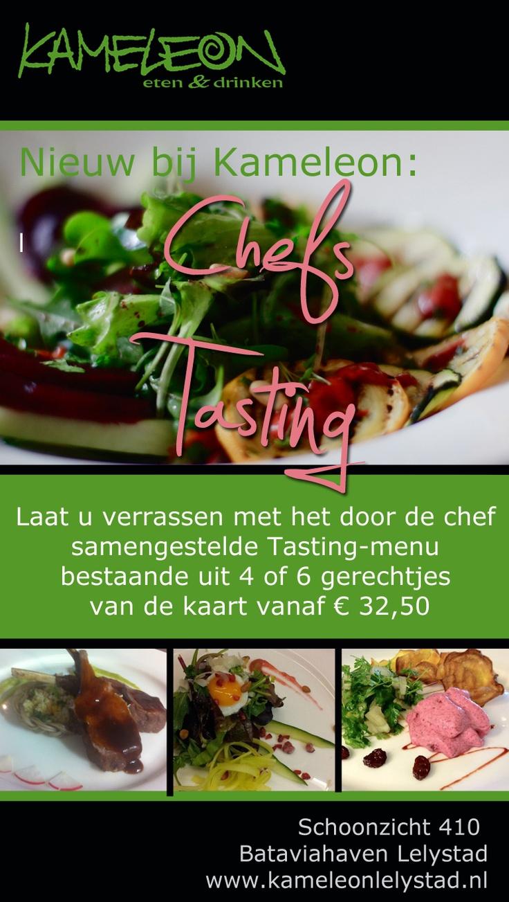 Nieuw bij Kameleon, Chefs Tasting, Laat u verrassen met het door de chef samengestelde Tasting-menu bestaande uit 4 of 6 gerechtjes van de kaart vanaf €32,50. Kameleon eten, BataviaHaven #Lelystad