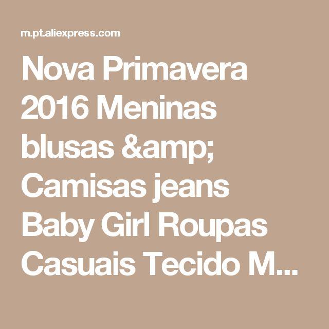 Nova Primavera 2016 Meninas blusas & Camisas jeans Baby Girl Roupas Casuais Tecido Macio Crianças Roupas infantis meninas Camisa blusa Loja Online | aliexpress móvel