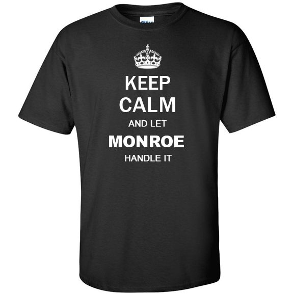 Keep Calm and Let monroe Handle it