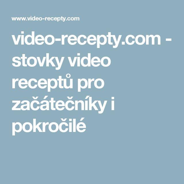 video-recepty.com - stovky video receptů pro začátečníky i pokročilé