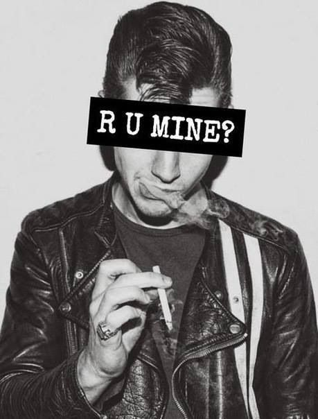 Yes, I am yours Alex!  Alex Turner - Arctic Monkeys