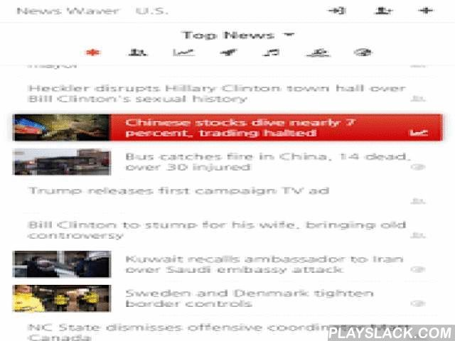 News Waver  Android App - playslack.com ,  News Waver provides news article curation service.You can also use it by visiting http://newswaver.com website. Features- Top news items are emphasized by red background color. You will easy to distinguish what news articles are worth reading.- You can read and leave comments at each article groups. You can also connect your Facebook, Twitter account to share your comments directly.- Provides many news publisher links.=== U.S. ===ABC NewsArizona…